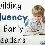 Building Fluency in Early Readers (and freebies!)