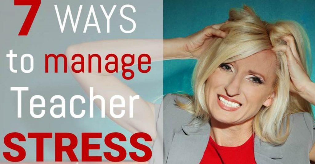 FB 7 ways to manage teacher stress