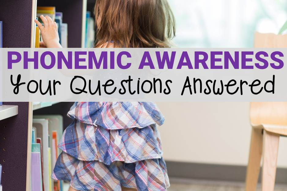 Phonemic Awareness – Your Questions Answered