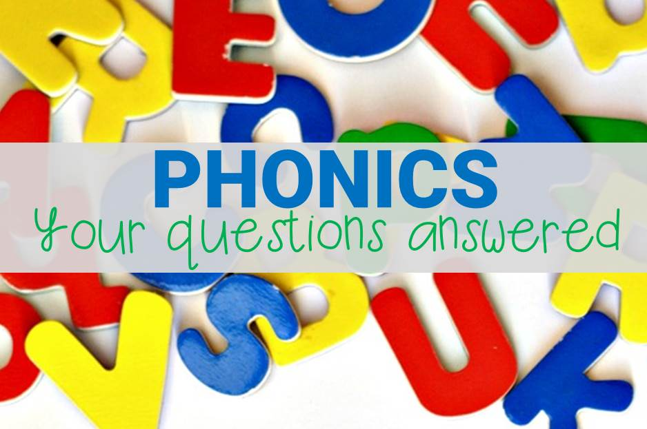 Phonics – Your Questions Answered