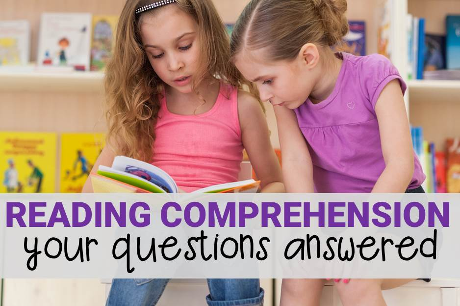 Reading Comprehension – Your Questions Answered