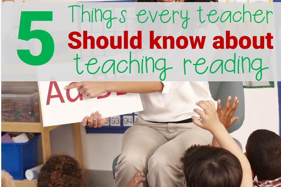 5 Things Every Teacher Needs to Know About Teaching Reading