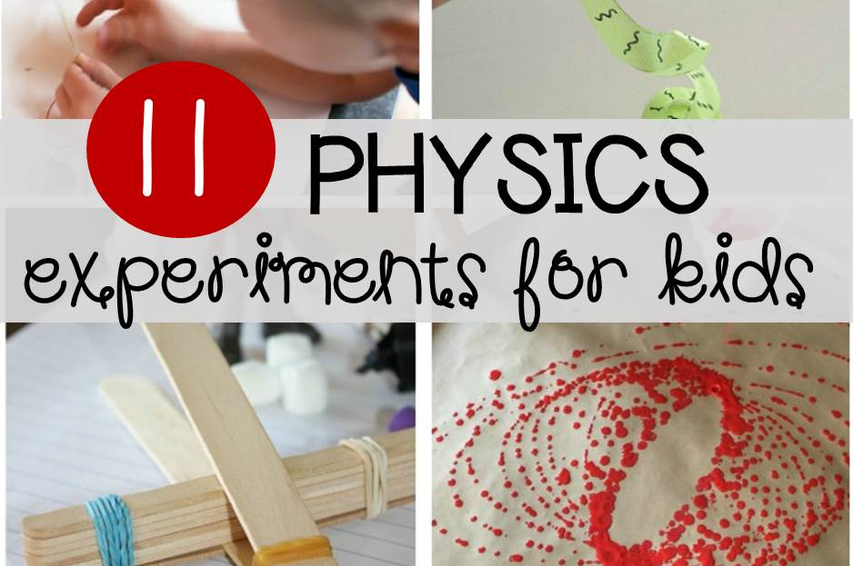 11 Awesome Physics Experiments for Kids