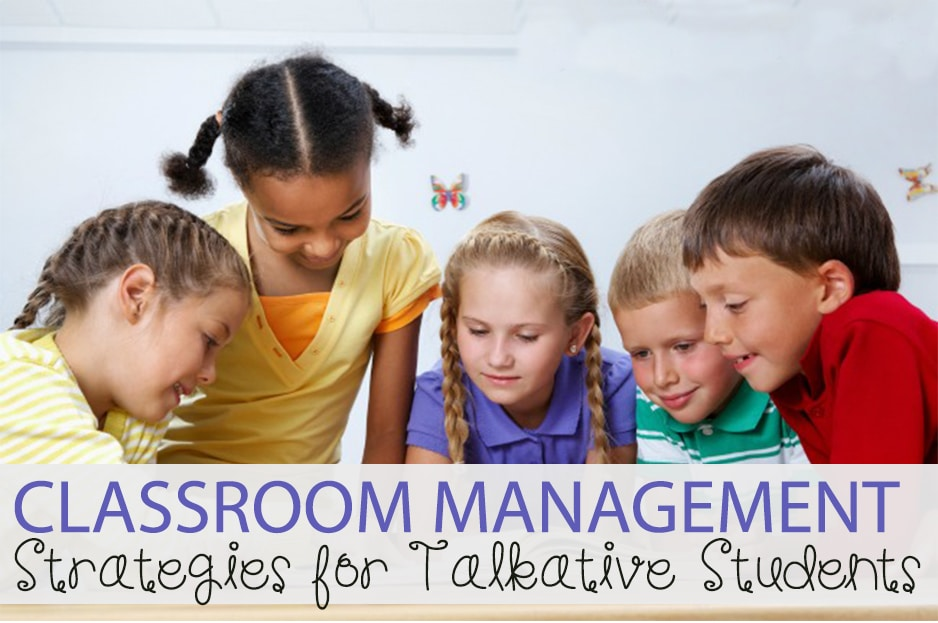 Classroom Management Strategies for Talkative Students