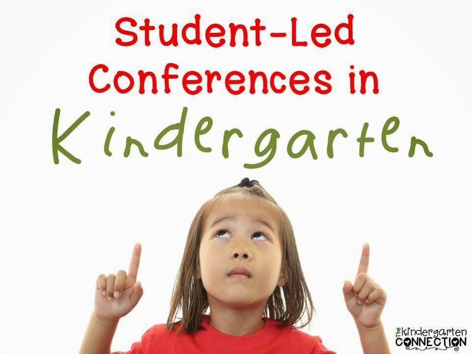 Student-Led Conferences in Kindergarten - The Kindergarten Connection