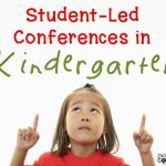 Student-Led Conferences in Kindergarten