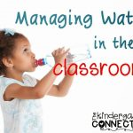 Managing Water in the Classroom