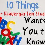 10 Things Your Kindergarten Student Wants You to Know