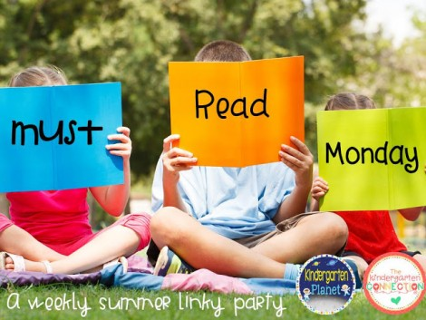 Must Read Monday (A Weekly Summer Linky Party!)