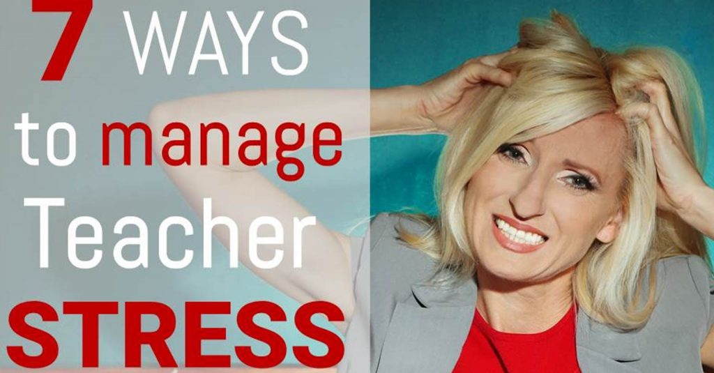 FB 7 ways to manage teacher stress