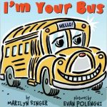 """I'm Your Busis a fun """"day in the life of a school bus"""" story."""