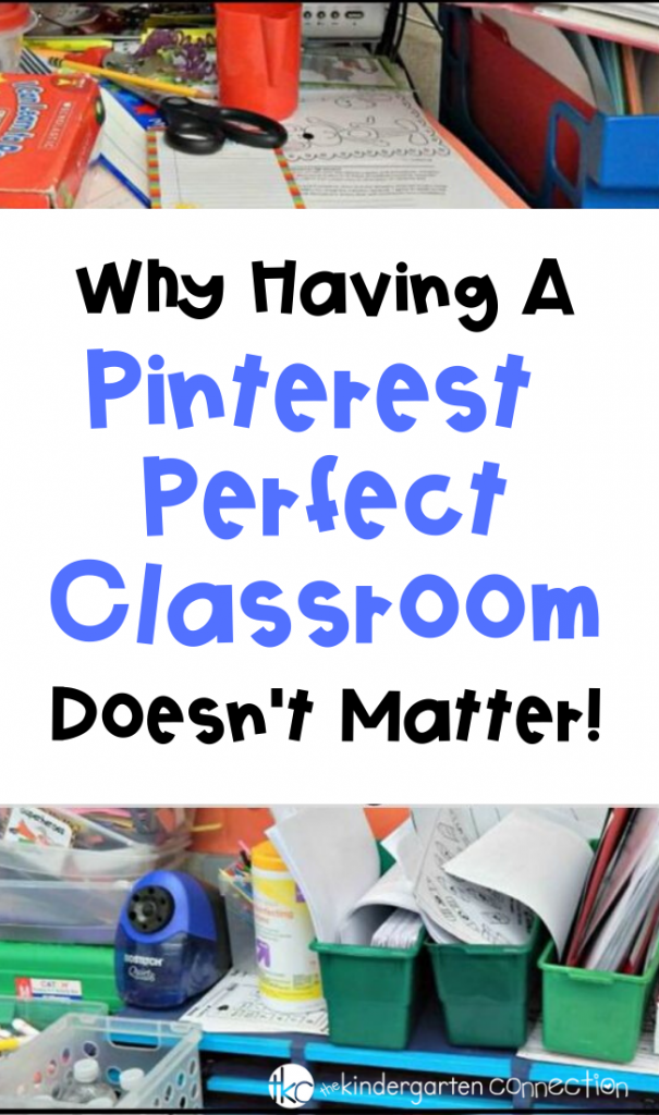 Why having a Pinterest Perfect Classroom doesn't matter. Your classroom is a place where children and teachers spend most of their days in them learning, laughing, talking, and SO much more. This is what matters. #teacherlife #classroomdecor #classroomorganization #beingateacher