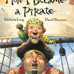 How I Became a Pirate has bright, vivid illustrations and incorporates some fun pirate vocabulary, making it an entertaining read for all!