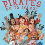 Pirates Go to School rhymes and it is great, silly fun!