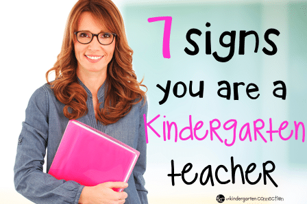 7 signs you are a kindergarten teacher