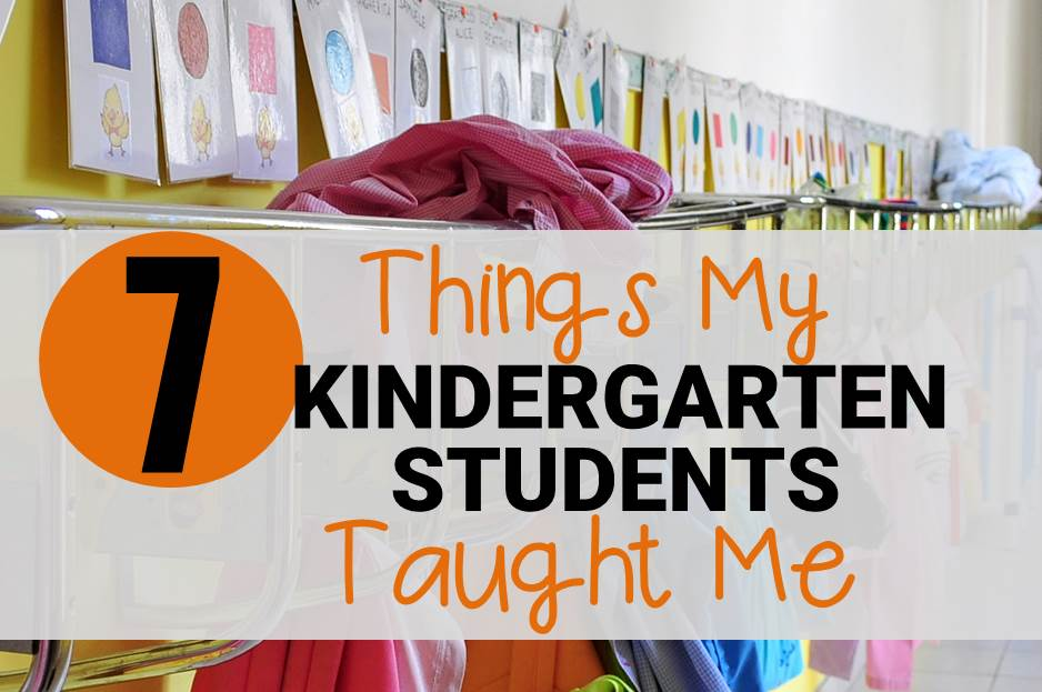 7 Things My Kindergarten Students Taught Me