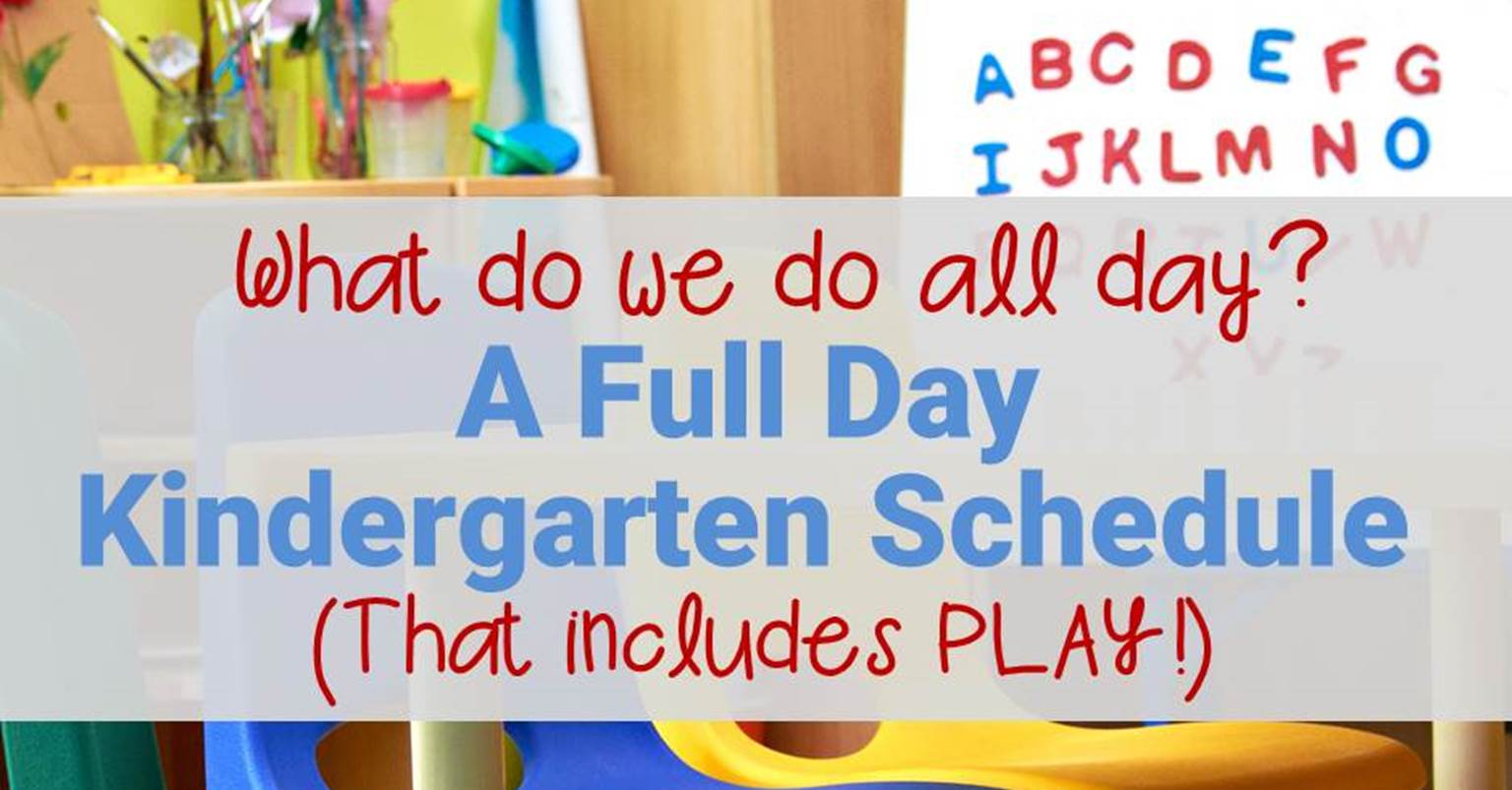 A Look At A Full Day Kindergarten Schedule The Kindergarten Connection