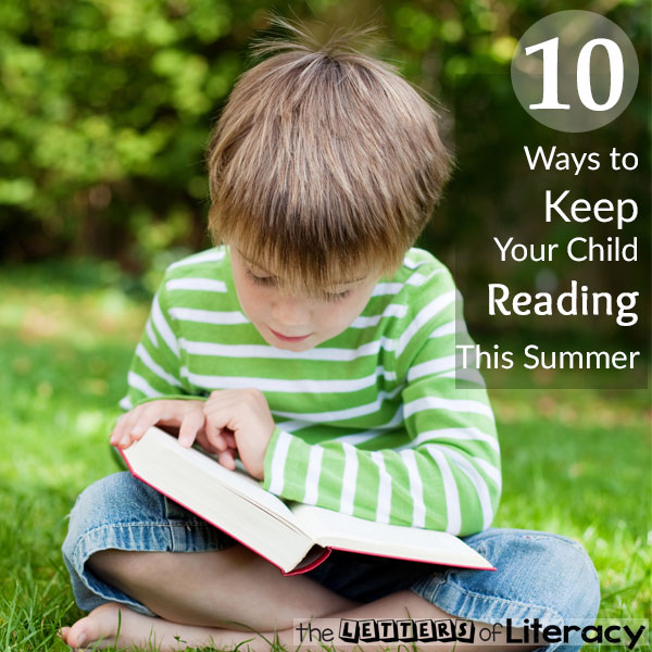 10 ways to keep your child reading this summer!