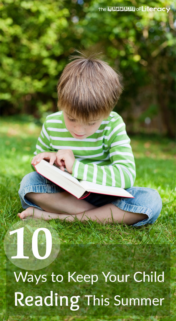 School's out for the summer, but that doesn't mean kids should stop reading. Here are 10 fun ways to keep your child engaged in summer reading!