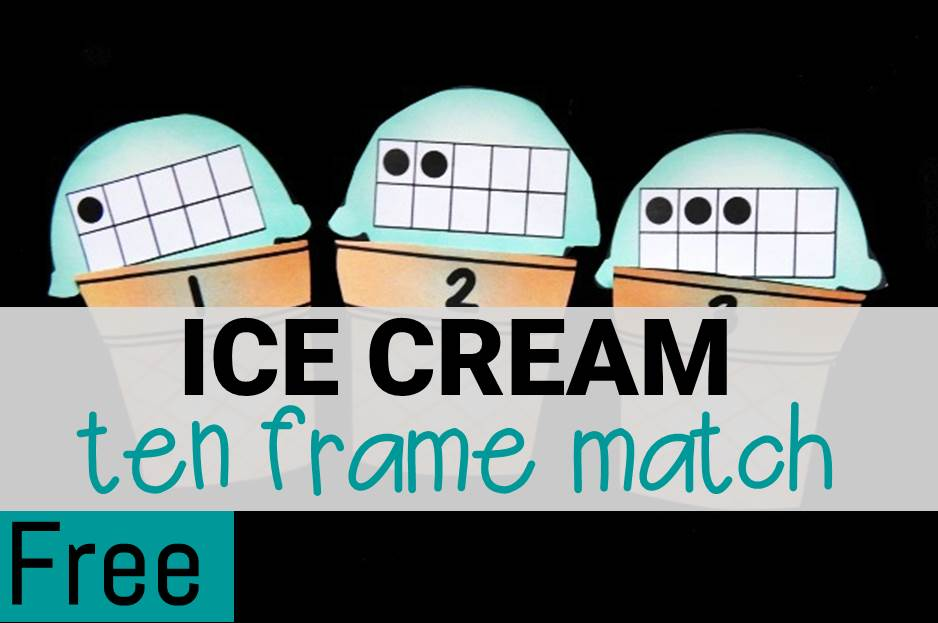 Fun ice cream ten frame number match!