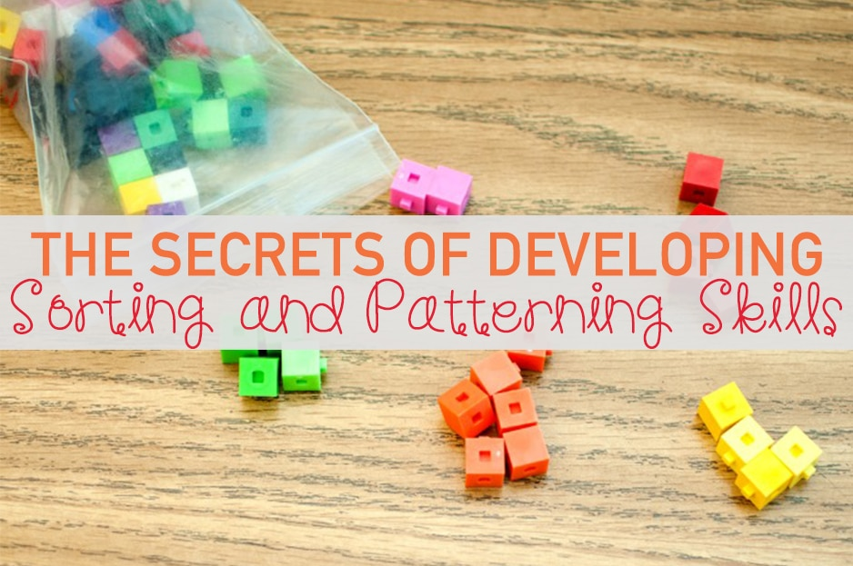 The Secrets of Developing Sorting and Patterning Skills