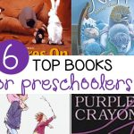 Top 6 Books for Preschoolers