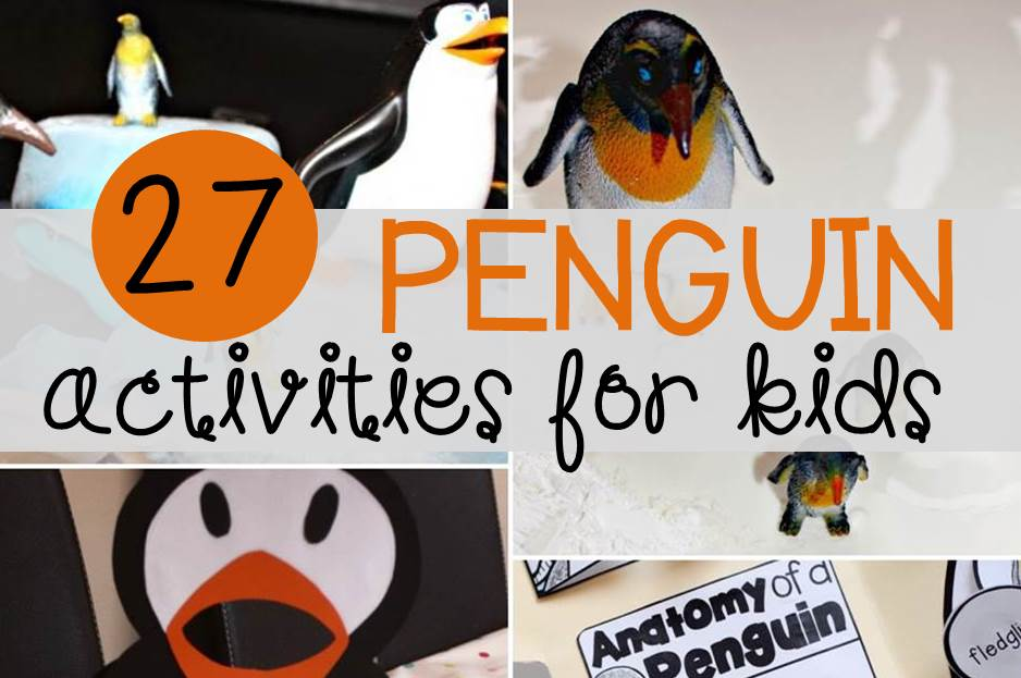 27 super cool penguin activities for kids!