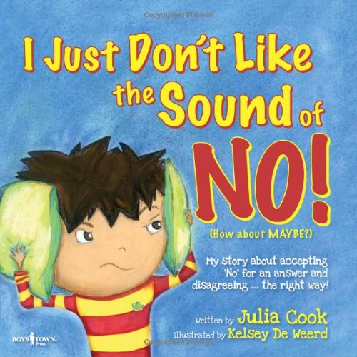 """I Just Don't Like the Sound of No! is an educational book for kids that teaches your child how to accept """"no"""" for an answer."""