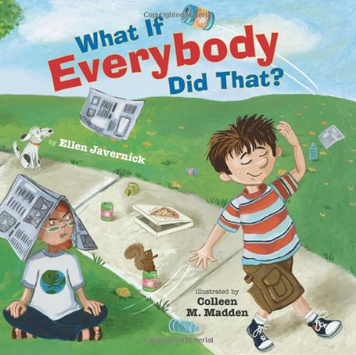 What If Everybody Did That? is an educational book for kids that teaches the consequences of one's actions.