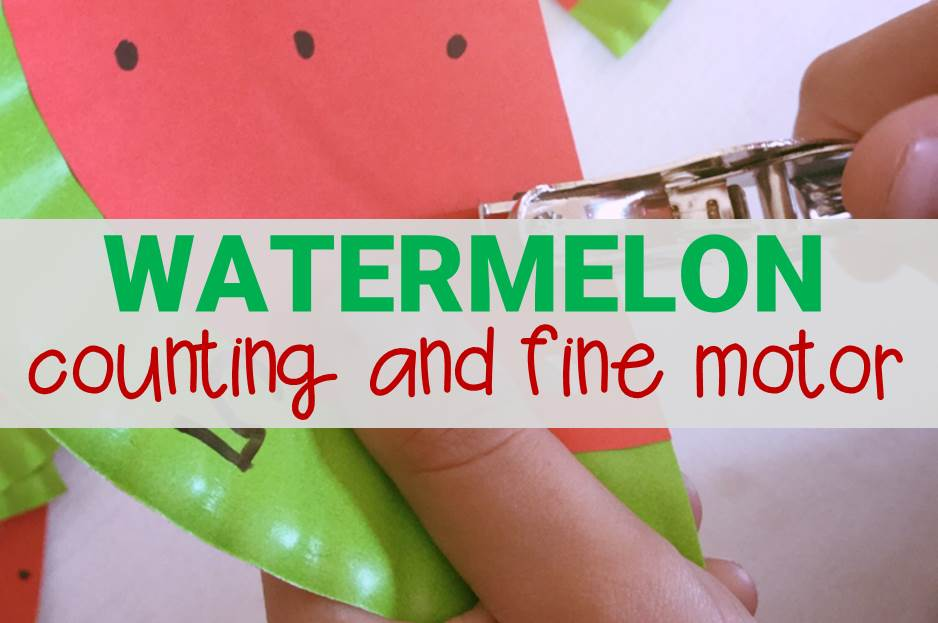Watermelon Counting and Fine Motor Activity