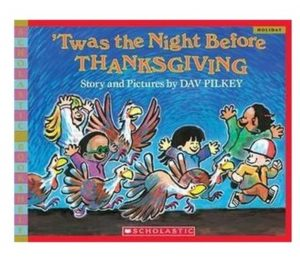 'Twas the Night Before Thanksgiving is a funny story about a group of children who plan to save turkeys before Thanksgiving.