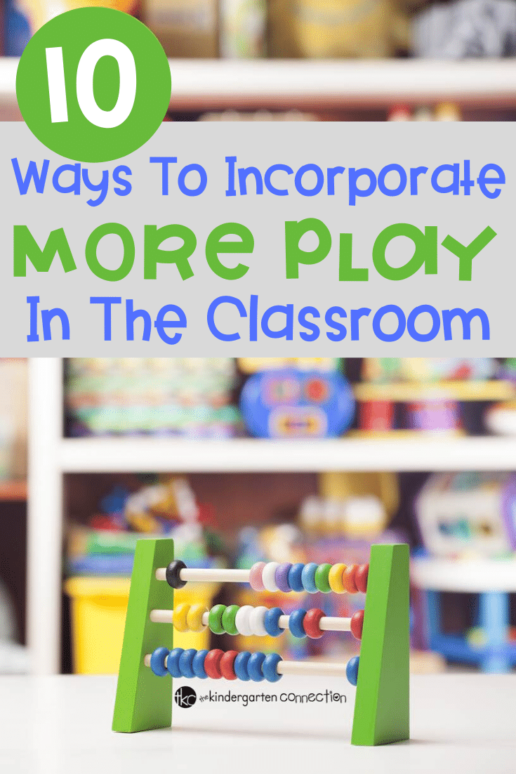 It is entirely possible to incorporate more play in the classroom while also meeting academic standards. Play is so important, and these 10 ways to incorporate play in the classroom are great for any teacher to try! #playfullearning #kindergartenclassroom #preschoolclassroom #teacheradvice