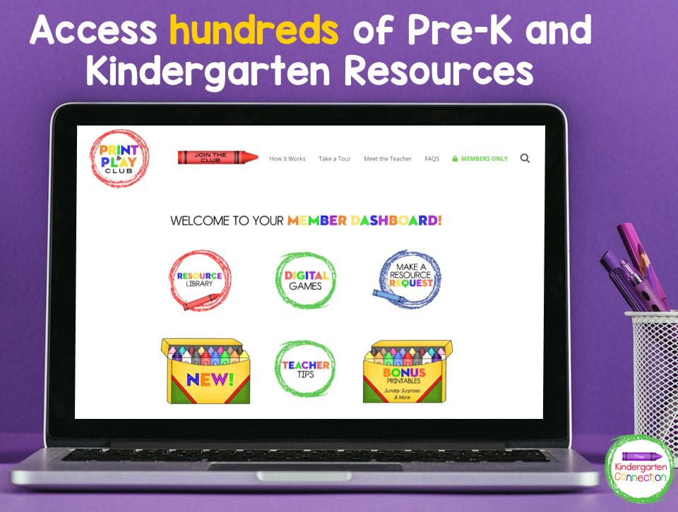 Access hundreds of Pre-K and Kindergarten resources in your member dashboard!