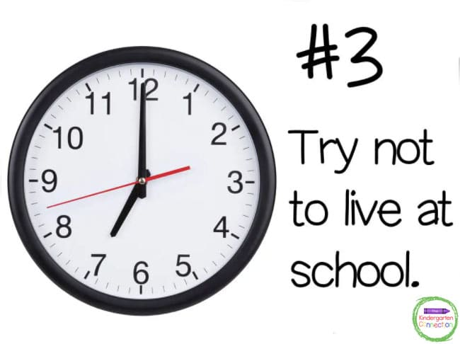 Try not to live at school. This will help you to find a balance for home and work life.
