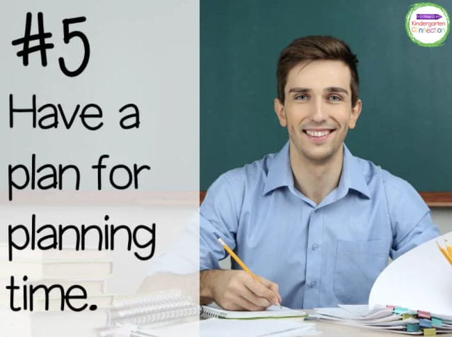 Teacher stress increases when there is not enough time to plan. Make time!