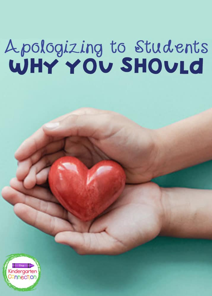 """Saying """"I'm sorry"""" to our students is an important way to demonstrate kindness and model empathy in our classrooms."""