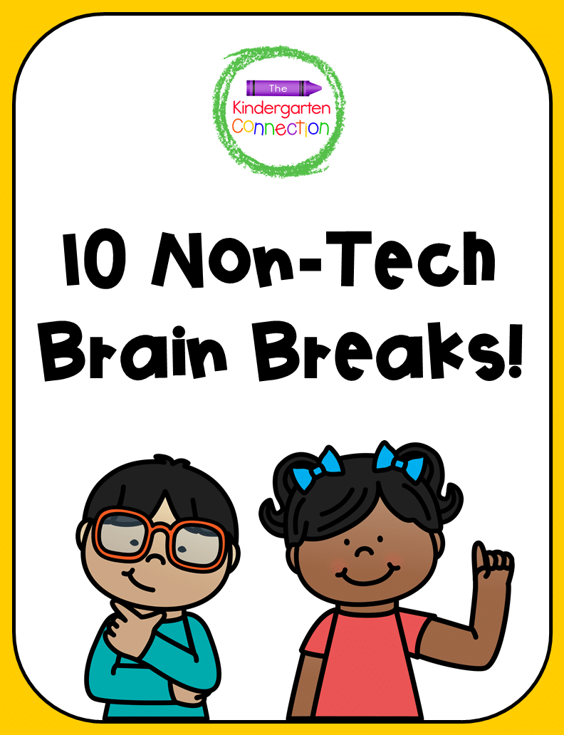 Grab your free copy of our list of 10 non-tech brain breaks for Kindergarten today!