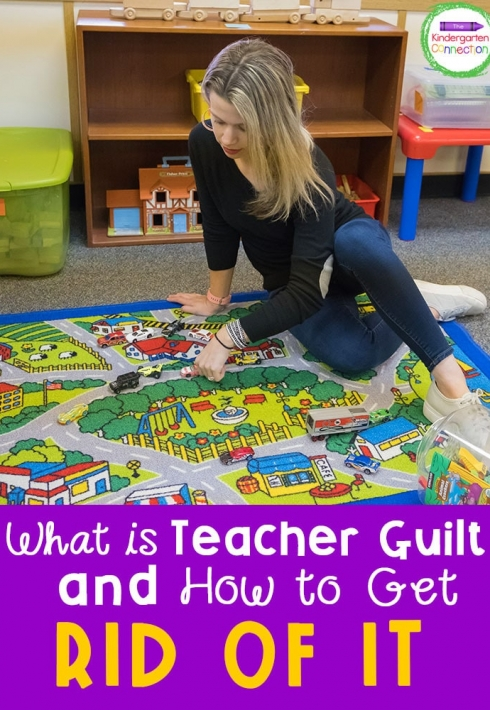 What is Teacher Guilt and How to Get Rid of It