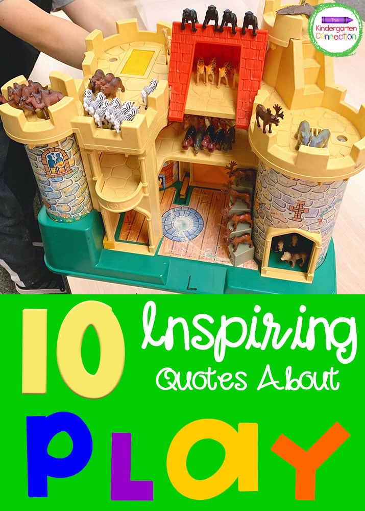 Play is important for children. These 10 quotes about play will inspire you to incorporate play in your day as much as possible!