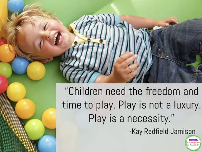 """""""Children need the freedom and time to play. Play is not a luxury. Play is a necessity."""" - Kay Redfield Jamison"""