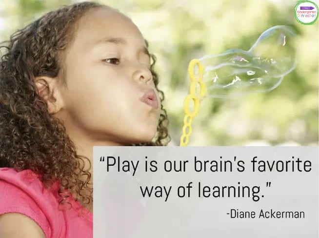 """""""Play is our brain's favorite way of learning."""" - Diane Ackerman"""