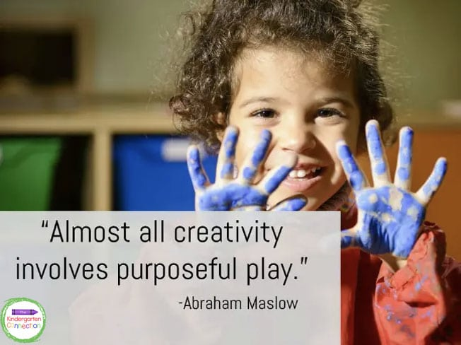 """Almost all creativity involves purposeful play."" - Abraham Maslow"