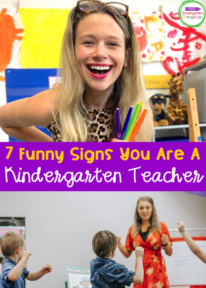 Here are 7 (funny) signs that you are a Kindergarten teacher. They likely won't surprise you, but will make you smile!